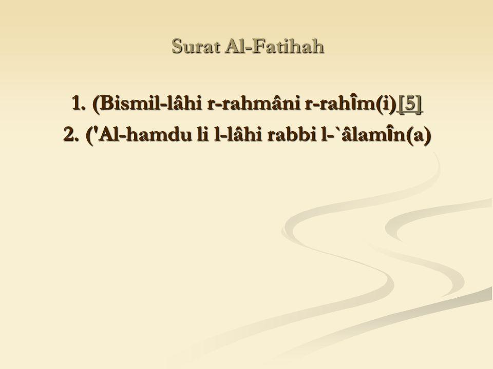 1. (Bismil-lâhi r-rahmâni r-rahîm(i)[5]